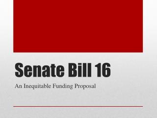 Senate Bill 16