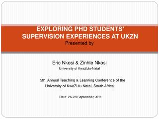 EXPLORING PHD STUDENTS  SUPERVISION EXPERIENCES AT UKZN