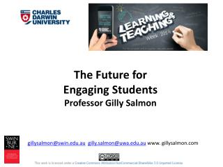 The Future for  Engaging Students Professor Gilly Salmon