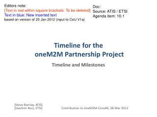 Timeline for the  oneM2M Partnership Project