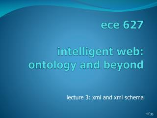 ece  627 intelligent web:     ontology and beyond