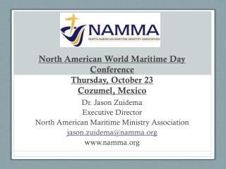 North American World Maritime Day Conference Thursday, October 23 Cozumel, Mexico