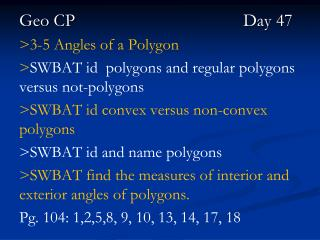 Geo CP					   	Day 47 >3-5 Angles of a Polygon