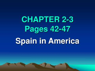CHAPTER 2-3 Pages 42-47