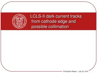 LCLS-II dark current tracks  from cathode edge and  possible collimation