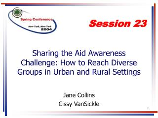 Sharing the Aid Awareness Challenge: How to Reach Diverse Groups in Urban and Rural Settings