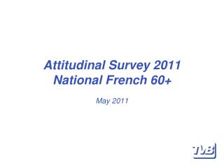 Attitudinal Survey 2011 National  French 60+ May 2011