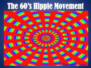 The 60's Hippie Movement