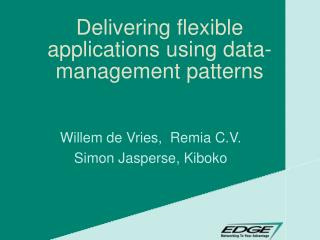 Delivering flexible applications using data-management patterns