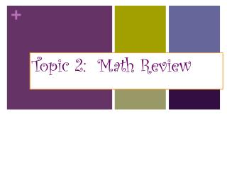 Topic 2:  Math Review
