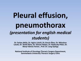 Pleural effusion ,  pneumothorax ( presentation for english medical students )