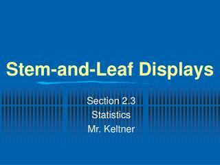 Stem-and-Leaf Displays