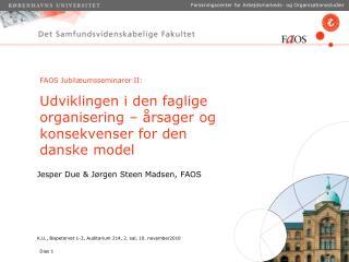 Jesper Due & Jørgen Steen Madsen, FAOS