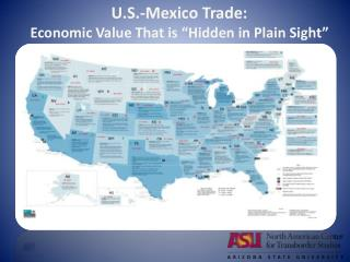 U.S.-Mexico Trade:  Economic Value That is  Hidden in Plain Sight