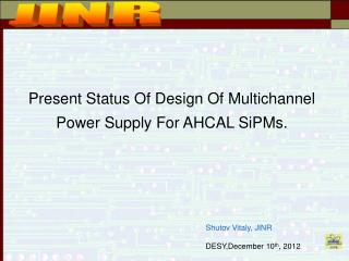 Present Status Of Design Of Multichannel Power Supply For AHCAL SiPMs.