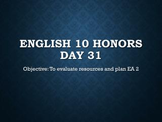 English 10 Honors  Day 31