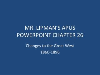 MR. LIPMAN'S APUS POWERPOINT CHAPTER 26