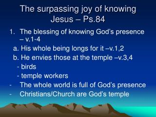 The surpassing joy of knowing Jesus – Ps.84