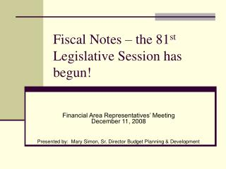 Fiscal Notes – the 81 st  Legislative Session has begun!