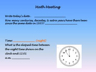 Math Meeting Write today's date .    __________________________
