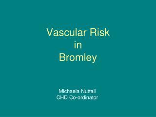 Vascular Risk  in Bromley