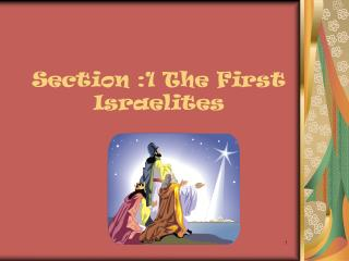 Section :1 The First Israelites