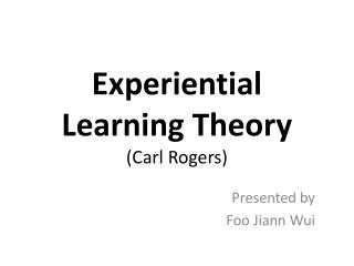 Experiential Learning Theory Carl Rogers