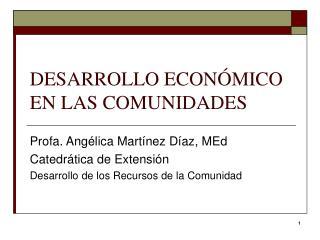 DESARROLLO ECON MICO EN LAS COMUNIDADES