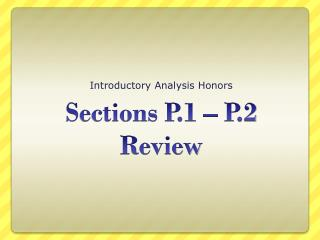 Sections P.1 – P.2 Review