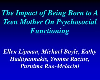 The Impact of Being Born to A Teen Mother On Psychosocial Functioning