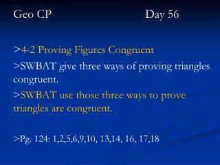 Geo CP    Day 56 > 4-2 Proving Figures Congruent