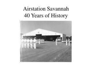 Airstation Savannah 40 Years of History