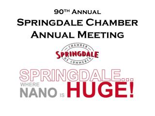 90 th  Annual Springdale Chamber Annual Meeting