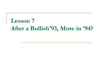 Lesson 7   After a Bullish'93, More in '94?