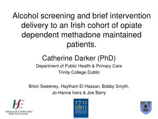 Catherine Darker (PhD) Department of Public Health & Primary Care Trinity College Dublin