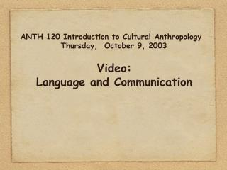ANTH 120 Introduction to Cultural Anthropology Thursday,  October 9, 2003