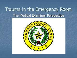 Trauma in the Emergency Room