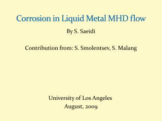 Corrosion in Liquid Metal MHD flow