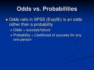Odds vs. Probabilities