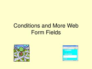 Conditions and More Web Form Fields