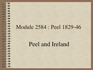 Module 2584 : Peel 1829-46