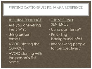 Writing Captions  Use pg. 90 as a reference
