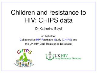 Children and resistance to HIV: CHIPS data