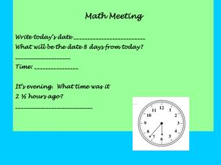 Math Meeting Write today's date __________________________