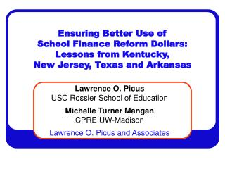 Ensuring Better Use of  School Finance Reform Dollars:  Lessons from Kentucky,  New Jersey, Texas and Arkansas