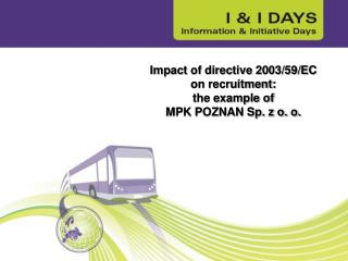 Impact of directive 2003/59/EC on recruitment:  the example of  MPK POZNAN Sp. z o. o.