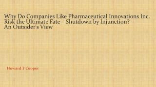 Why Do Companies Like Pharmaceutical Innovations Inc. Risk t