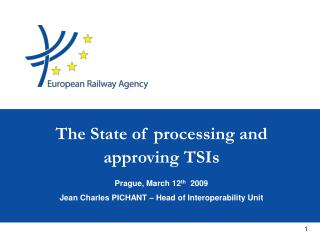 Prague, March 12 th   2009 Jean Charles PICHANT – Head of Interoperability Unit