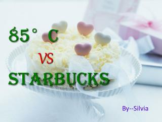 85°C VS Starbucks