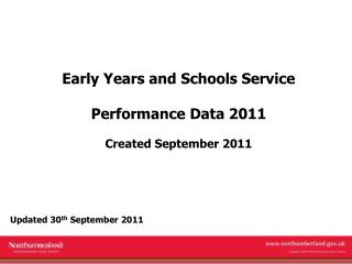 Early Years and Schools Service Performance Data 2011 Created September 2011